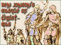 Click to see script and notes for Ben Jonson's Christmas Masque.