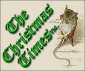 This is the header for the 'Christmas Times' e-mail newsletter.  You can sign up for it using this form.