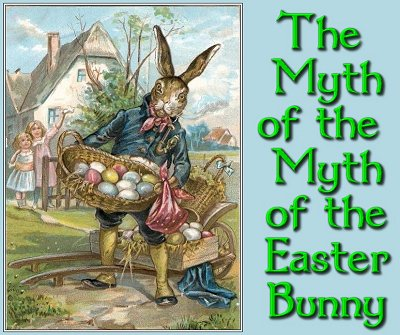 The Myth of the Myth of the Easter Bunny - from Family Christmas ...