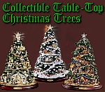 Click to see collectible table-top trees, including animated ceramic trees from Thomas Kinkade(r) and other world-class designers.