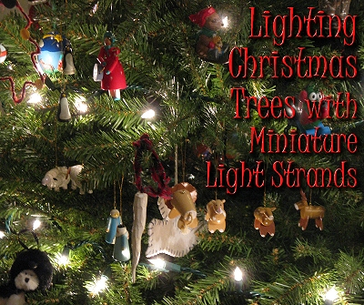 Lighting Christmas Trees with Miniature Light Strands